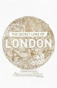 The Secret Lore of London