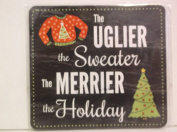 *The UGLIER the Sweater the MERRIER the Holiday* Chipboard Embellishment