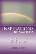 Inspirations by Matilda Be Blessed