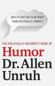 The Politically Incorrect Book of Humor