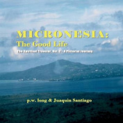Micronesia: The Good Life