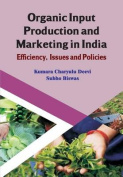 Organic Input Production and Marketing in India Efficiency, Issues and Policies