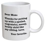 Funny Mug - Dear Mom