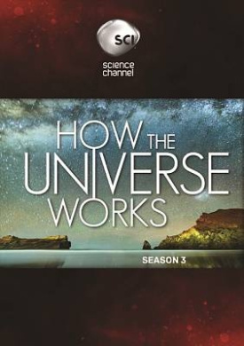 How the Universe Works: Season 3