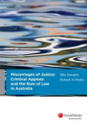 Miscarriages of Justice : Criminal Appeals and the Rule of Law in Australia