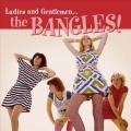 Ladies and Gentlemen...the Bangles! [Digipak] *