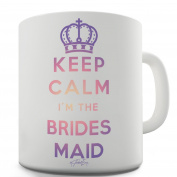 Twisted Envy Keep Calm I'm The Bridesmaid Ceramic Funny Mug