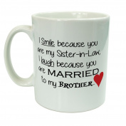 I Smile Because You Are My Sister In Law Funny Slogan Ceramic Mug Gift