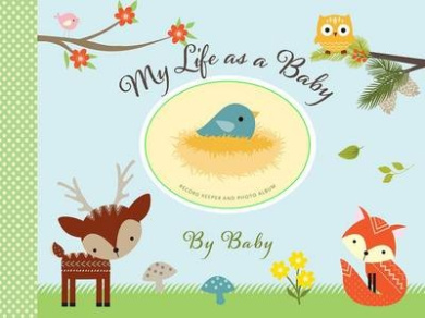 My Life as a Baby: Record Keeper and Photo Album - Woodland Friends
