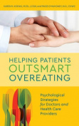 Helping Patients Outsmart Overeating