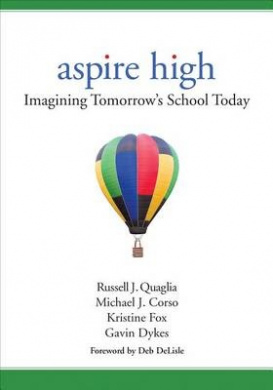 Aspire High: Imagining Tomorrow's School Today
