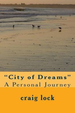 City of Dreams: A Personal Journey