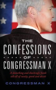The Confessions of Congressman X