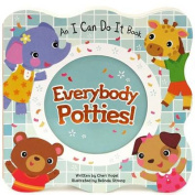 Everybody Potties (I Can Do It) [Board book]