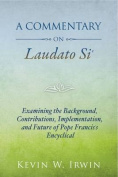A Commentary on Laudato Si'