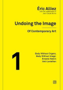 Undoing the Image of Contemporary Art: Vol 1