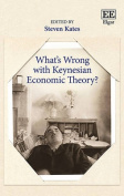 What'S Wrong with Keynesian Economic Theory?