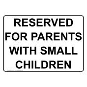 ComplianceSigns Plastic Reserved For Parents With Small Children Sign, 25cm X 18cm . with English Text, White