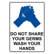 ComplianceSigns Vertical Plastic Do Not Share Your Germs Wash Your Hands Sign, 25cm X 18cm . with English Text and Symbol, White
