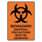ComplianceSigns Vertical Plastic Biohazard Universal Precautions Must Be Observed Sign, 25cm X 18cm . with English Text and Symbol, Orange