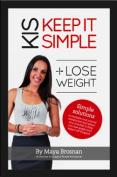 KIS Keep It Simple Lose Weight
