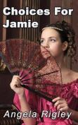 Choices for Jamie