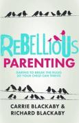 Rebellious Parenting