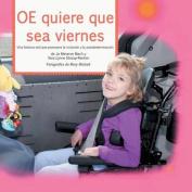OE Quiere Que Sea Viernes [Spanish]