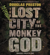 The Lost City of the Monkey God [Audio]