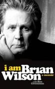 I Am Brian Wilson: A Memoir [Audio]