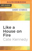 Like a House on Fire [Audio]