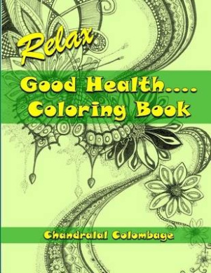 Relax - Good Health ...... Coloring Book