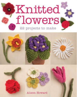 Knitted Flowers: 22 Projects to Make