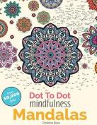 Dot to Dot Mindfulness Mandalas
