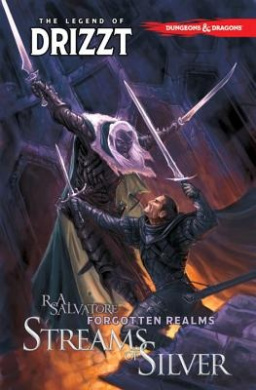 Dungeons & Dragons: Volume 5 : Streams of Silver: The Legend of Drizzt