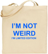 I'm Not Weird Large Cotton Tote Shopping Bag Birthday Mum Dad Gift Xmas Funny
