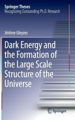 Dark Energy and the Formation of the Large Scale Structure of the Universe (Springer Theses)