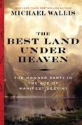 The Best Land Under Heaven