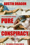 Pure Conspiracy (the After Eden Series)