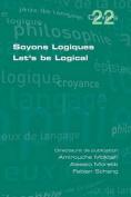 Soyons Logiques. Let's Be Logical