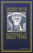 Deeper Truth Dictionary of Bible Types