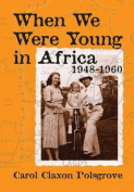 When We Were Young in Africa
