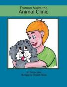 Truman Visits the Animal Clinic