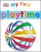 My First Playtime (My 1st Board Books) [Board book]