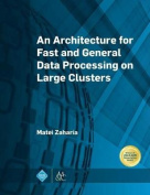 An Architecture for Fast and General Data Processing on Large Clusters
