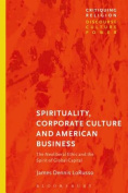 Spirituality, Corporate Culture and American Business