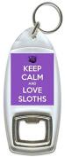 Keep Calm And Love Sloths - Bottle Opener Keyring
