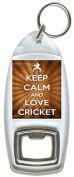Keep Calm And Love Cricket - Bottle Opener Keyring