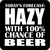 Today's Forecast Hazy With 100% Chance of Beer Wooden Coaster