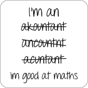 I'm An Accountant Spelling But I Am Good At Maths Wooden Coaster